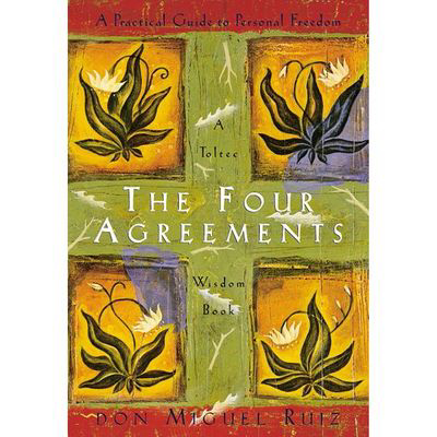 DON MIGUEL RUIZ | The Four Agreements