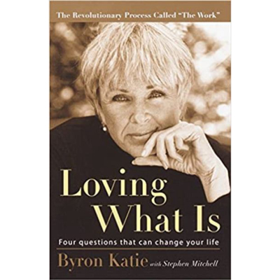 Loving What Is: Four Questions That Can Change Your Life | Katie Byron