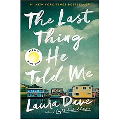 LAURA DAVE | The Last Thing He Told Me: A Novel