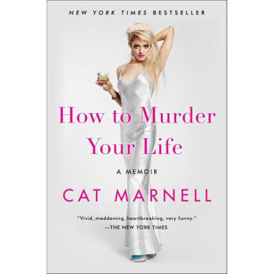 """CAT MARNELL   """"How To Murder Your Life"""" Book"""